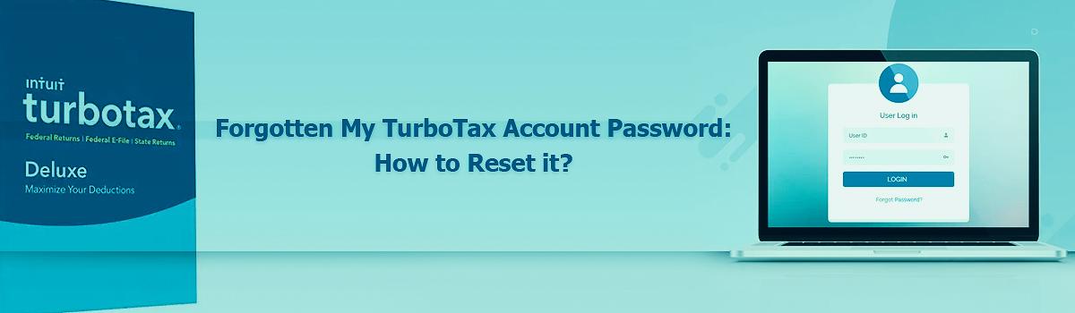 Forgotten My TurboTax Account Password: How to Reset it? - Dial Human Help